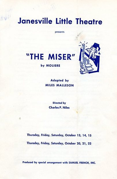 The Miser  by  Moliere  adapted by  Miles Malleson  Directed by   Charles P. Niles  Oct. 13-15, Oct. 20-22, 1966